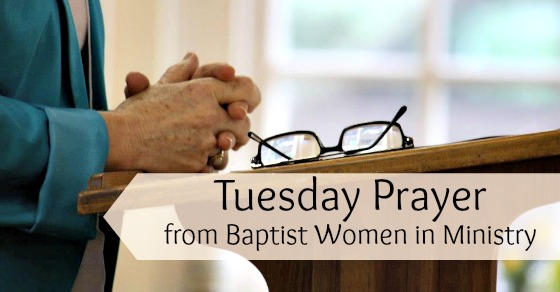 Tuesday Prayer from Baptist Women in Ministry