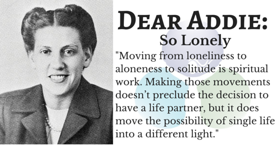 DEAR ADDIE:  So Lonely