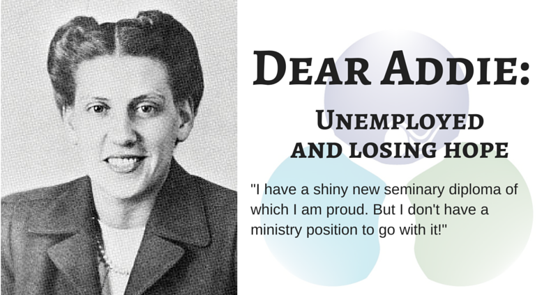DEAR ADDIE: Unemployed and Losing Hope