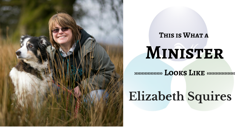 THIS IS WHAT A MINISTER LOOKS LIKE: Elizabeth Squires