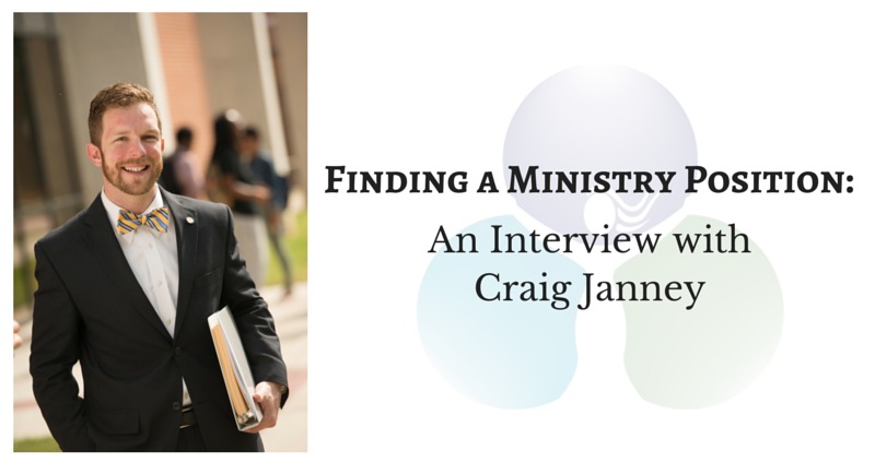 Finding a Ministry Position, Part 5: An Interview with Craig Janney