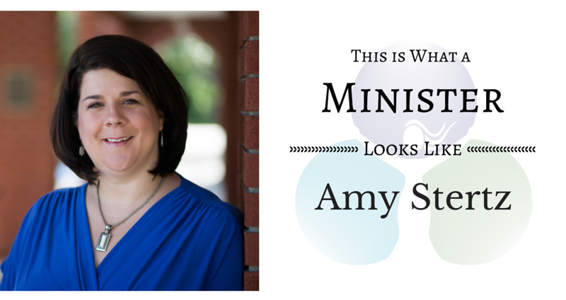 THIS IS WHAT A MINISTER LOOKS LIKE: Amy Stertz