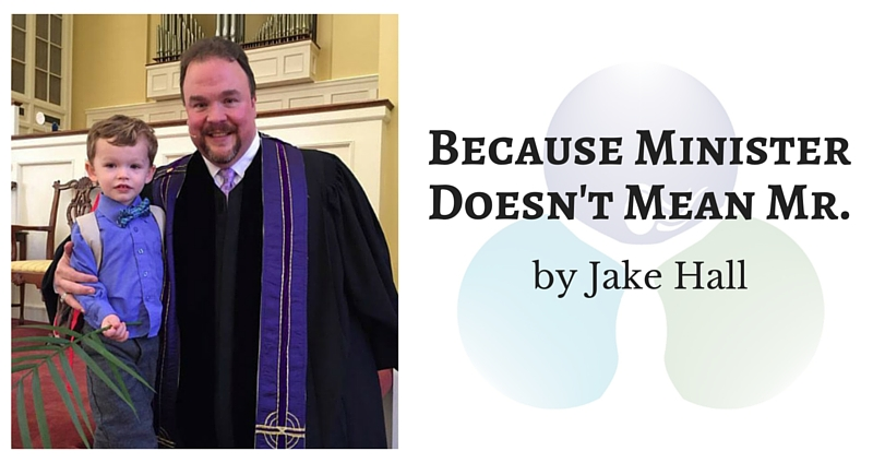 Because Minister Doesn't Mean Mr. by Jake Hall