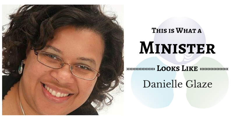 THIS IS WHAT A MINISTER LOOKS LIKE: Danielle Glaze