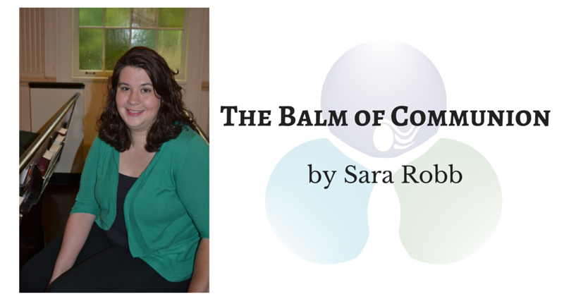 The Balm of Communion by Sara Robb