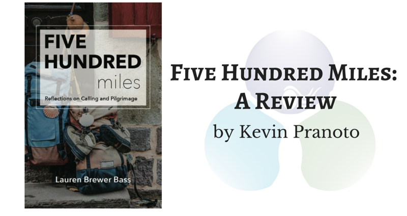 Five Hundred Miles: A Review by Kevin Pranoto