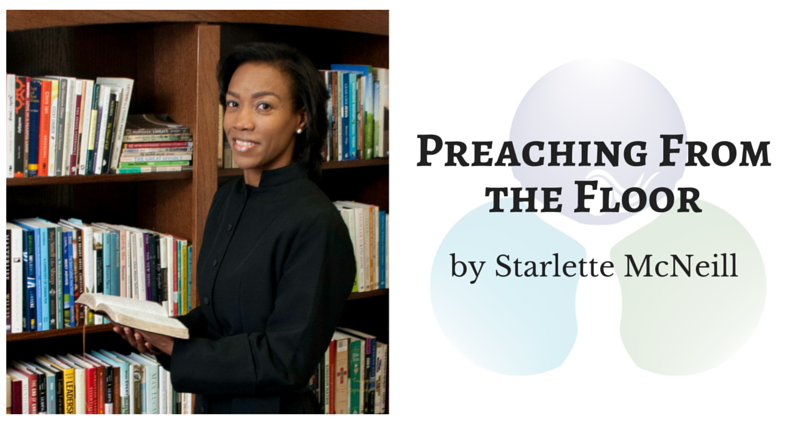 Preaching from the Floor by Starlette McNeill