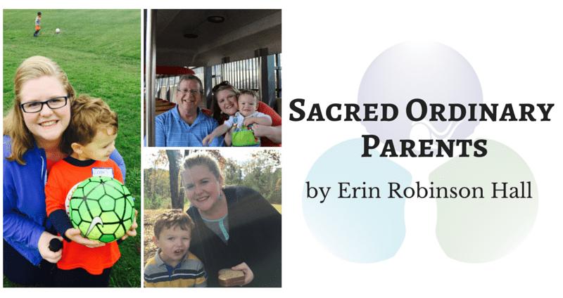 Sacred Ordinary Parents by Erin Robinson Hall