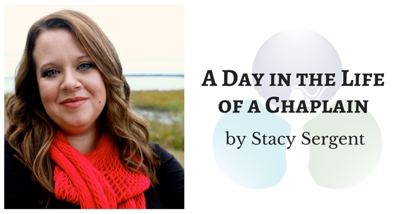 A Day in the Life of a Chaplain by Stacy Sergent