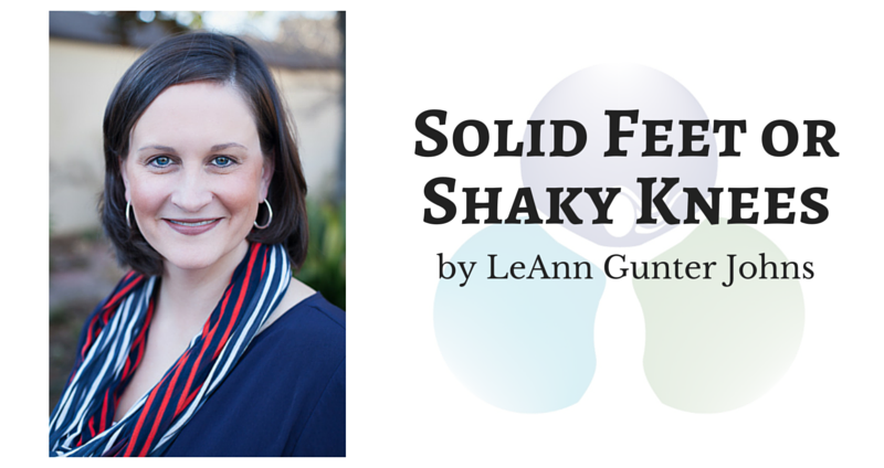 Solid Feet or Shaky Knees by LeAnn Gunter Johns