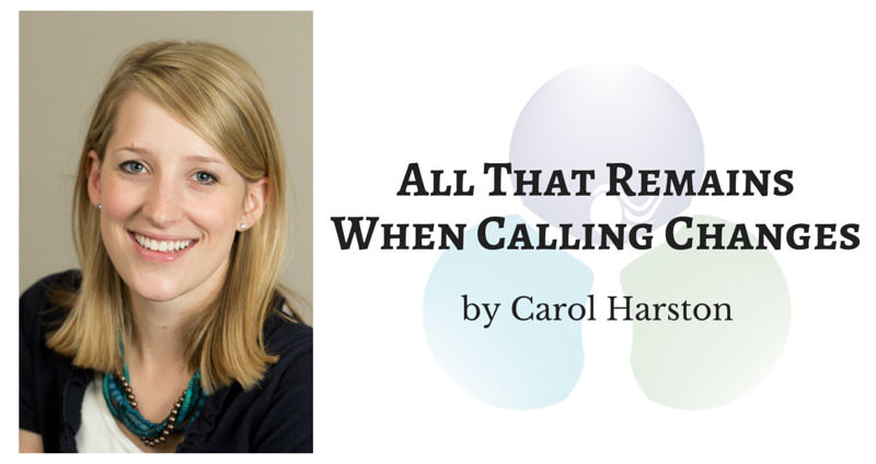 All That Remains When Calling Changes by Carol Harston