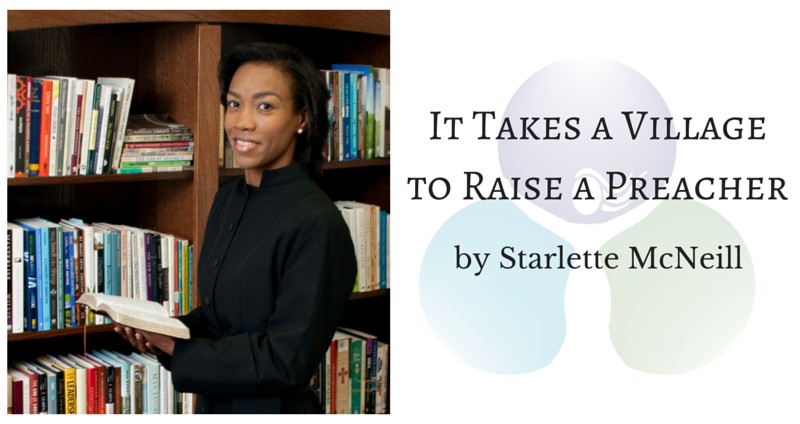 It Takes a Village to Raise a Preacher by Starlette McNeill