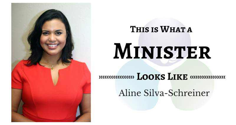 THIS IS WHAT A MINISTER LOOKS LIKE: Aline Silva-Schreiner