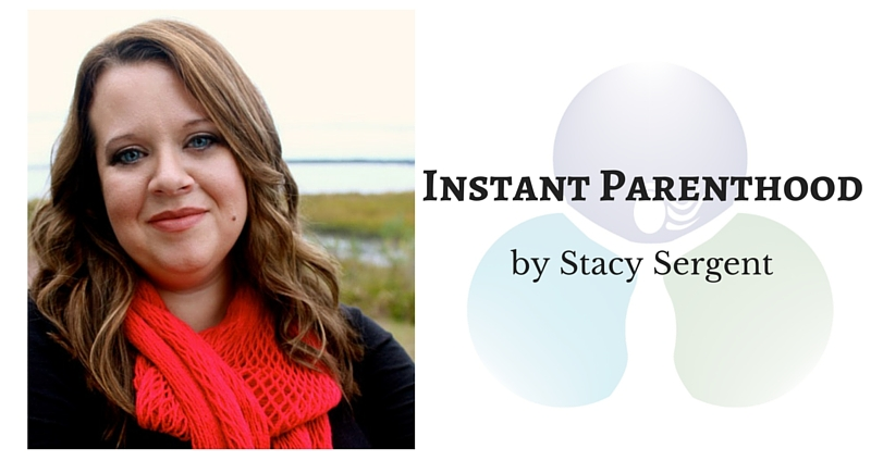 Instant Parenthood by Stacy Sergent