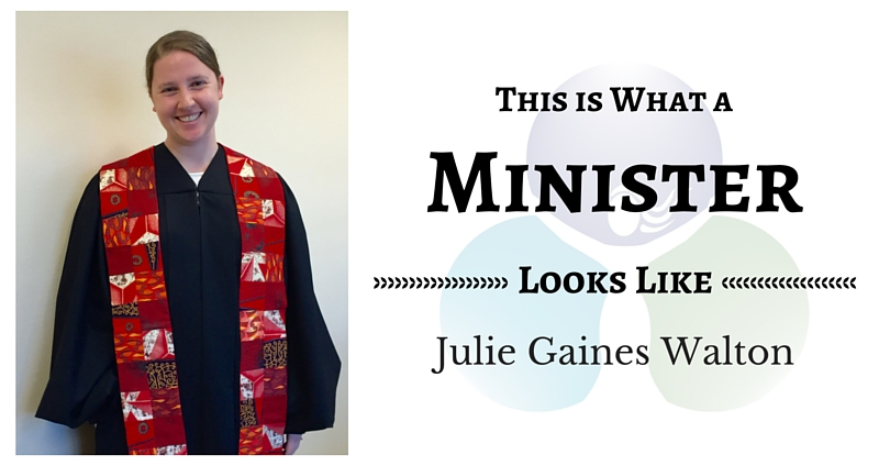 THIS IS WHAT A MINISTER LOOKS LIKE: Julie Gaines Walton