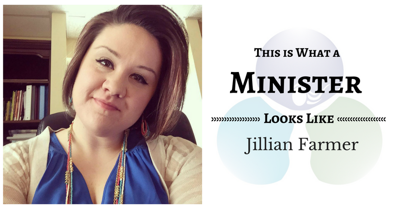 THIS IS WHAT A MINISTER LOOKS LIKE: Jillian Farmer