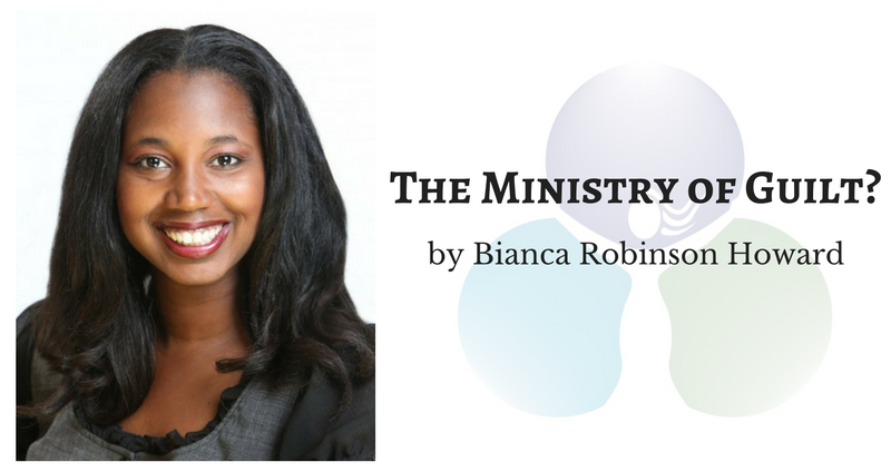 The Ministry of Guilt? By Bianca Robinson Howard