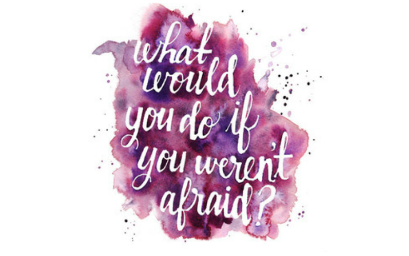 What Would You Do if You Weren't Afraid? by Pam Durso
